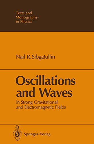 9783540194613: Oscillations and Waves: In Strong Gravitational and Electromagnetic Fields (Theoretical and Mathematical Physics)