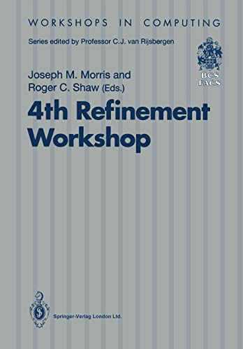 4th Refinement Workshop: Proceedings of the 4th: British Computer Society,