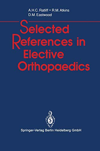 Selected References in Elective Orthopaedics: Ratliff, A. H. C.; Atkins, R. M.; Eastwood, D. M.
