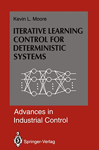 9783540197072: Iterative Learning Control for Deterministic Systems (Advances in Industrial Control)
