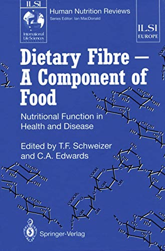 ILSI Human Nutrition Reviews. Dietary Fibre - A Component of Food. Nutritional Function in Health...