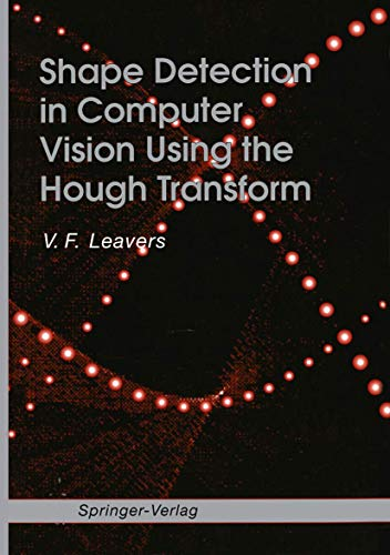 Shape Detection in Computer Vision Using the: V.F. Leavers