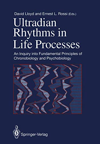 9783540197461: Ultradian Rhythms in Life Processes: An Inquiry into Fundamental Principles of Chronobiology and Psychobiology