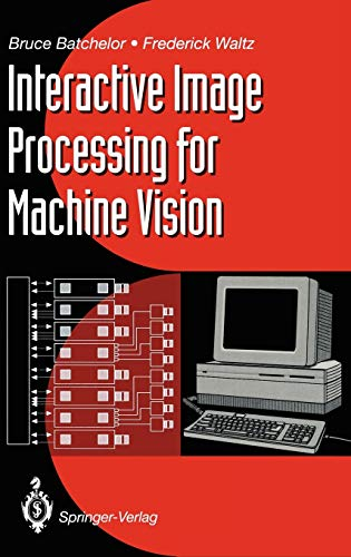 Interactive Image Processing for Machine Vision: Bruce G. Batchelor