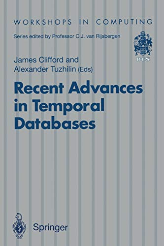 9783540199458: Recent Advances in Temporal Databases: Proceedings of the International Workshop on Temporal Databases, Zurich, Switzerland, 17–18 September 1995 (Workshops in Computing)