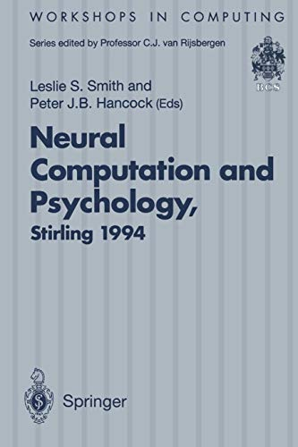 9783540199489: Neural Computation and Psychology: Proceedings of the 3rd Neural Computation and Psychology Workshop (NCPW3), Stirling, Scotland, 31 August - 2 ... September 1994 (Workshops in Computing)
