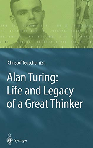 9783540200208: Alan Turing: Life and Legacy of a Great Thinker