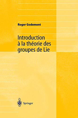 9783540200345: Introduction à la théorie des groupes de Lie (French Edition)