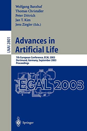 9783540200574: Advances in Artificial Life: 7th European Conference, ECAL 2003, Dortmund, Germany, September 14-17, 2003, Proceedings (Lecture Notes in Computer Science)