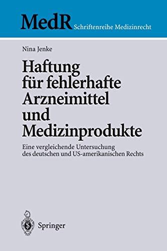 Haftung für fehlerhafte Arzneimittel und Medizinprodukte: Eine vergleichende Untersuchung des ...