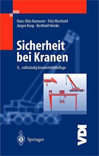 Sicherheit Bei Kranen (VDI-Buch): Hannover, Hans-Otto; Mechtold,