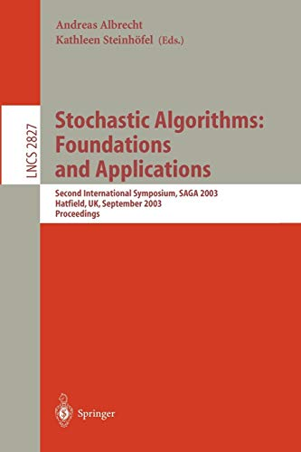 9783540201038: Stochastic Algorithms: Foundations and Applications: Second International Symposium, SAGA 2003, Hatfield, UK, September 22-23, 2003, Proceedings (Lecture Notes in Computer Science)