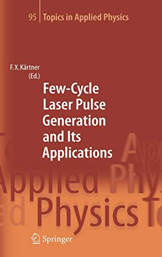 Few-Cycle Laser Pulse Generation and Its Applications: Franz X. K�rtner