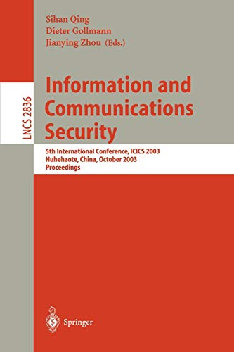 9783540201502: Information and Communications Security: 5th International Conference, ICICS 2003, Huhehaote, China, October 10-13, 2003, Proceedings (Lecture Notes in Computer Science)
