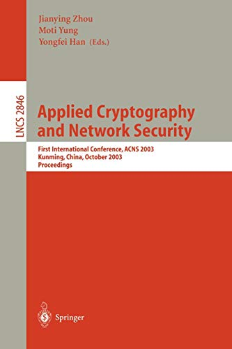 Applied Cryptography and Network Security: First International: Zhou, Jianying