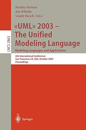 UML 2003 -- The Unified Modeling Language, Modeling Languages and Applications: 6th International ...
