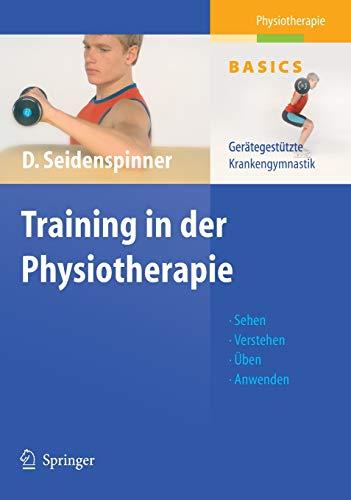 9783540202905: Training in der Physiotherapie: Ger�tegest�tzte Krankengymnastik (Physiotherapie Basics)