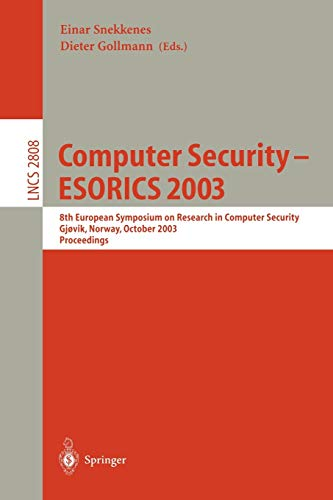 9783540203001: Computer Security - ESORICS 2003: 8th European Symposium on Research in Computer Security, Gjovik, Norway, October 13-15, 2003, Proceedings (Lecture Notes in Computer Science)