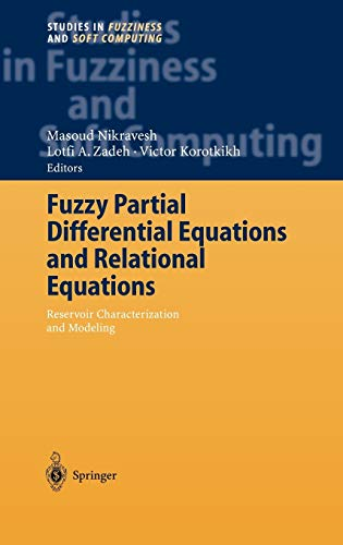 9783540203223: Fuzzy Partial Differential Equations and Relational Equations: Reservoir Characterization and Modeling (Studies in Fuzziness and Soft Computing)