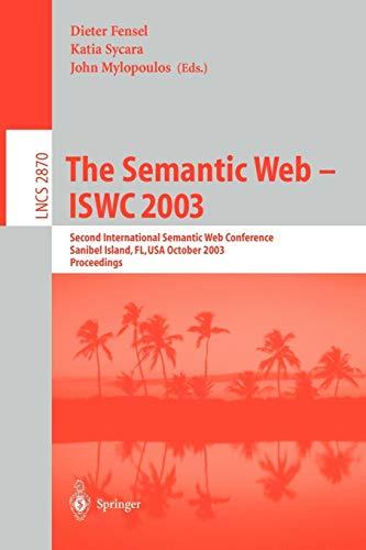 The Semantic Web - ISWC 2003: Second: Dieter Fensel, Fla.)