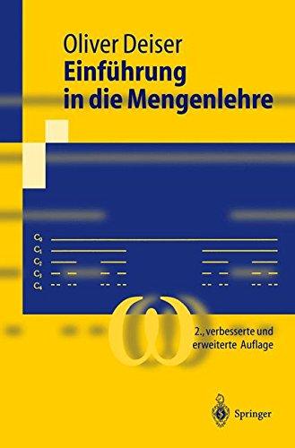 9783540204015: Einfa1/4hrung in Die Mengenlehre: Die Mengenlehre Georg Cantors Und Ihre Axiomatisierung Durch Ernst Zermelo (Springer-Lehrbuch)