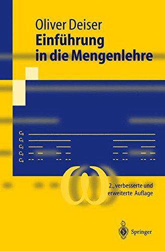 9783540204015: Einführung in die Mengenlehre: Die Mengenlehre Georg Cantors und ihre Axiomatisierung durch Ernst Zermelo (Springer-Lehrbuch) (German Edition)