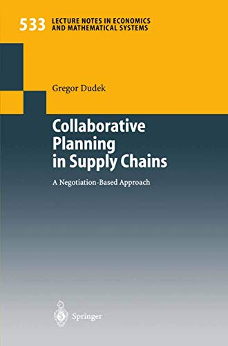 Collaborative Planning in Supply Chains: A Negotiation-Based: Gregor Dudek