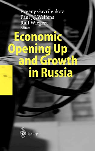 9783540204596: Economic Opening Up and Growth in Russia: Finance, Trade, Market Institutions, and Energy