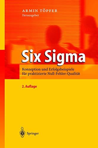 9783540204800: Six Sigma: Konzeption und Erfolgsbeispiele für praktizierte Null-Fehler-Qualität (Livre en allemand)