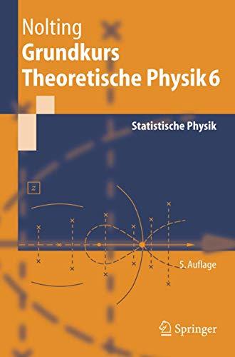 9783540205050: Grundkurs Theoretische Physik 6: Statistische Physik (Springer-Lehrbuch)