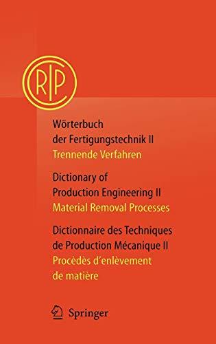 Wörterbuch der Fertigungstechnik II. Deutsch - Englisch - Französisch: College ...