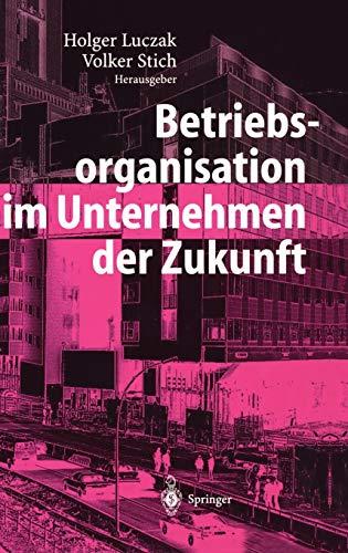 9783540205463: Betriebsorganisation im Unternehmen der Zukunft (German Edition)