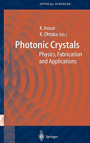 9783540205593: Photonic Crystals: Physics, Fabrication and Applications (Springer Series in Optical Sciences)