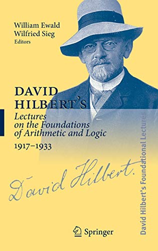 9783540205784: David Hilbert's Lectures on the Foundations of Arithmetic and Logic, 1917-1933 (David Hilbert's Lectures on the Foundations of Mathematics and Physics, 1891-1933 ) (German and English Edition)