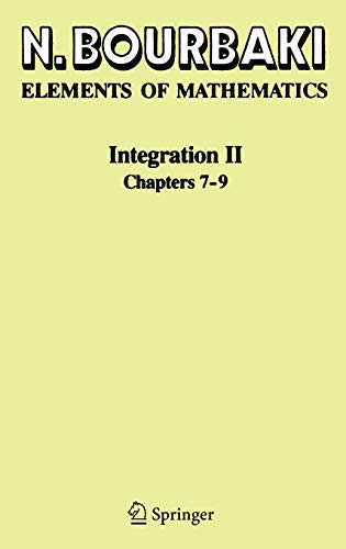 Integration II: Chapters 7?9 (Elements of Mathematics): N. Bourbaki