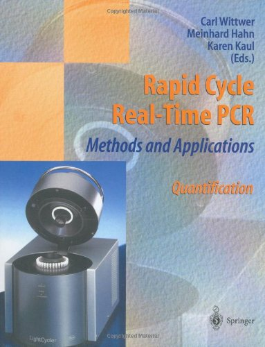 9783540206293: Rapid Cycle Real-Time PCR-Methods and Applications