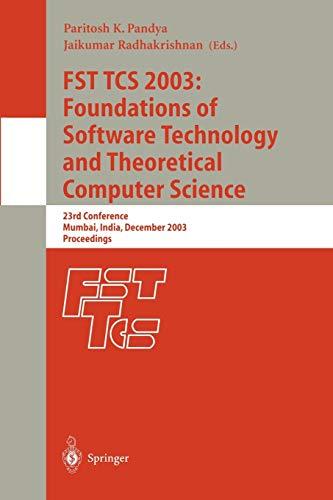 FST TCS 2003: Foundations of Software Technology: Agrawal, M.; Radhakrishnan,