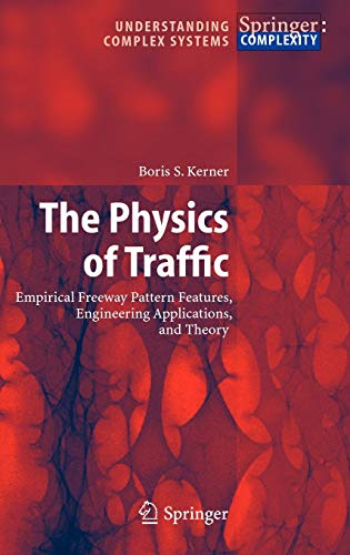 9783540207160: The Physics of Traffic: Empirical Freeway Pattern Features, Engineering Applications, and Theory (Understanding Complex Systems)