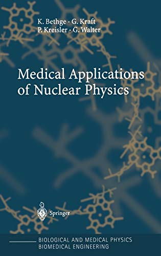 Medical Applications of Nuclear Physics (Biological and: K. Bethge; G.