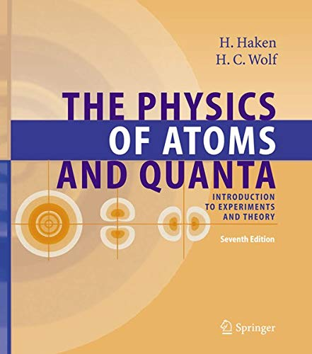 9783540208075: The Physics of Atoms and Quanta: Introduction to Experiments and Theory (Advanced Texts in Physics)