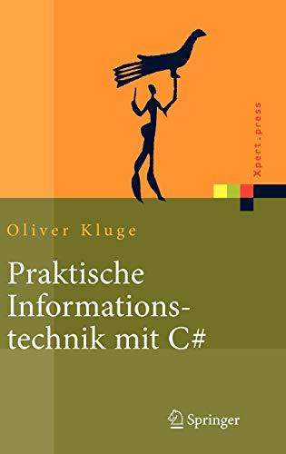 9783540208129: Praktische Informationstechnik mit C#: Anwendungen und Grundlagen (Xpert.press)