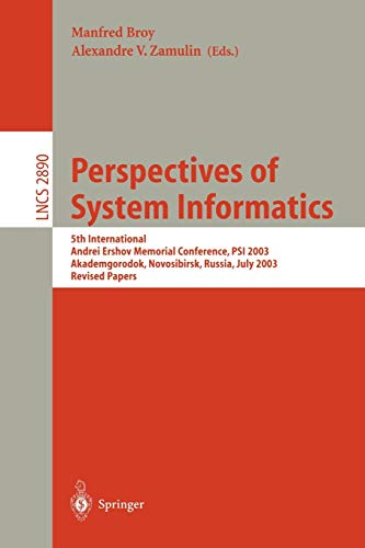 9783540208136: Perspectives of Systems Informatics: 5th International Andrei Ershov Memorial Conference, PSI 2003, Akademgorodok, Novosibirsk, Russia, July 9-12, ... Papers (Lecture Notes in Computer Science)