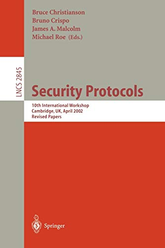 9783540208303: Security Protocols: 10th International Workshop, Cambridge, UK, April 17-19, 2002, Revised Papers (Lecture Notes in Computer Science)