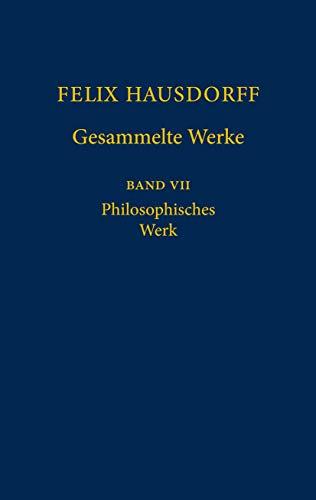 """9783540208365: Felix Hausdorff Gesammelte Werke: Band VII Philosophisches Werk """"Sant' Ilario. Gedanken aus der Landschaft Zarathustras"""" """"Das Chaos in kosmischer Auslese"""" Essays zu Nietzsche"""