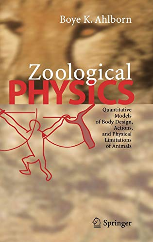 9783540208464: Zoological Physics: Quantitative Models of Body Design, Actions, and Physical Limitations of Animals