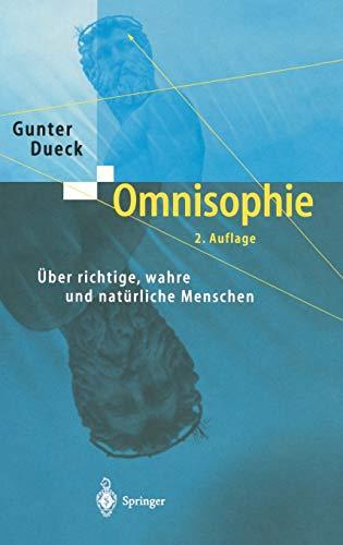 9783540209256: Omnisophie: Über richtige, wahre und natürliche Menschen