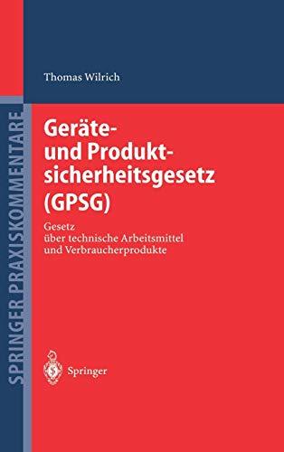 9783540209621: Geräte- und Produktsicherheitsgesetz (GPSG): Gesetz über technische Arbeitsmittel und Verbraucherprodukte (Springer Praxiskommentare)