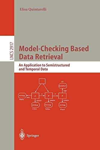 9783540209713: Model-Checking Based Data Retrieval: An Application to Semistructured and Temporal Data (Lecture Notes in Computer Science)