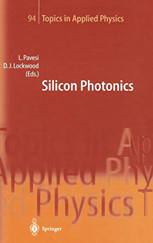 Silicon Photonics: Editor-Lorenzo Pavesi; Editor-David