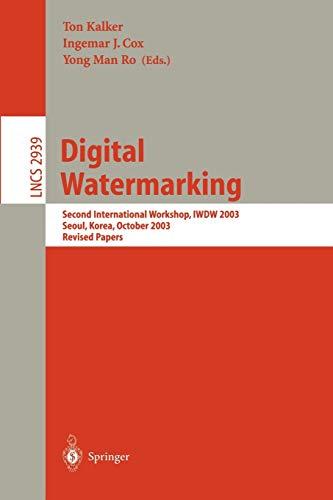 9783540210610: Digital Watermarking: Second International Workshop, IWDW 2003, Seoul, Korea, October 20-22, 2003, Revised Papers (Lecture Notes in Computer Science)